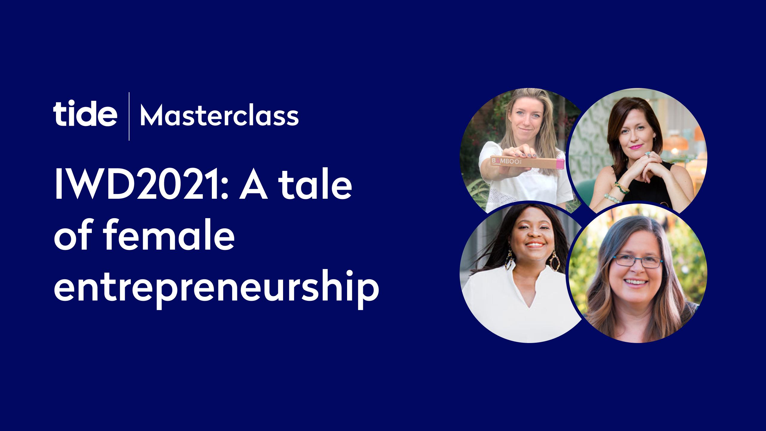Listen again: IWD2021: A tale of female entrepreneurship (Tide Masterclass)