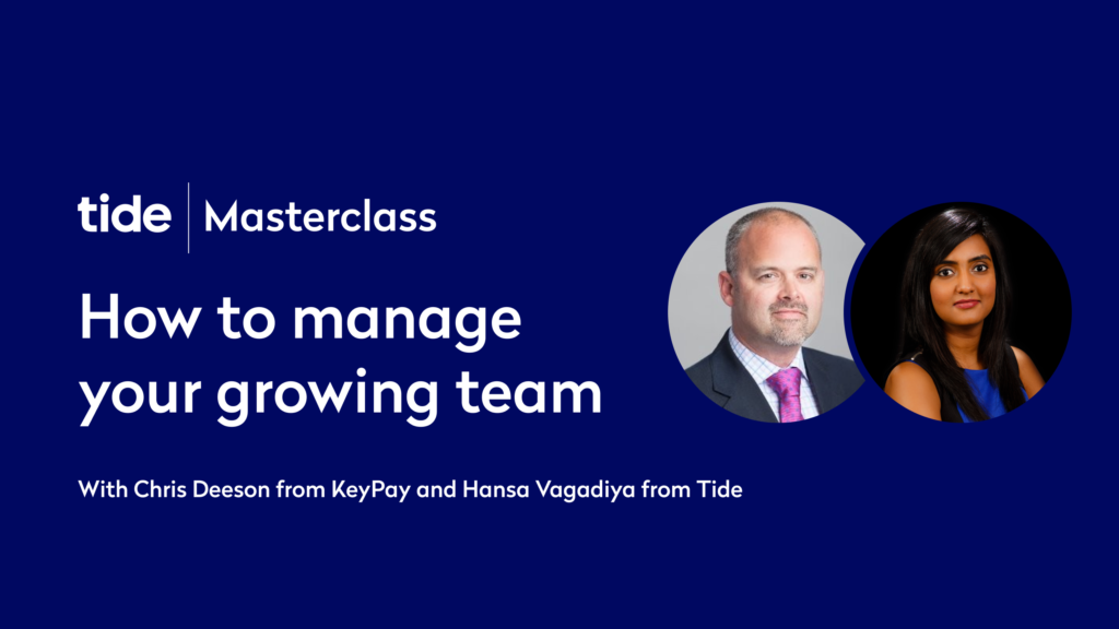 Listen again: How to manage your growing team – A guide on efficiency and useful tools (Tide Masterclass)