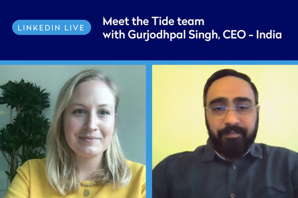 Listen again: Meet the Tide team with Gurjodhpal Singh, Tide India CEO (LinkedIn Live)