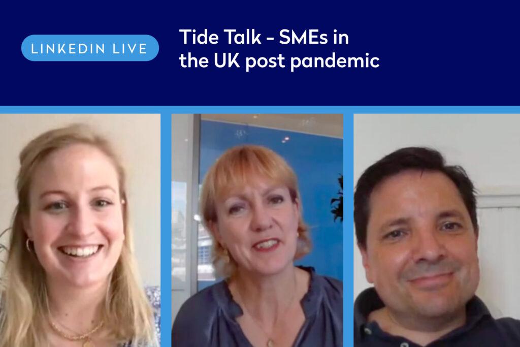 Listen again: Tide Talk – SMEs in the UK post pandemic (LinkedIn Live)