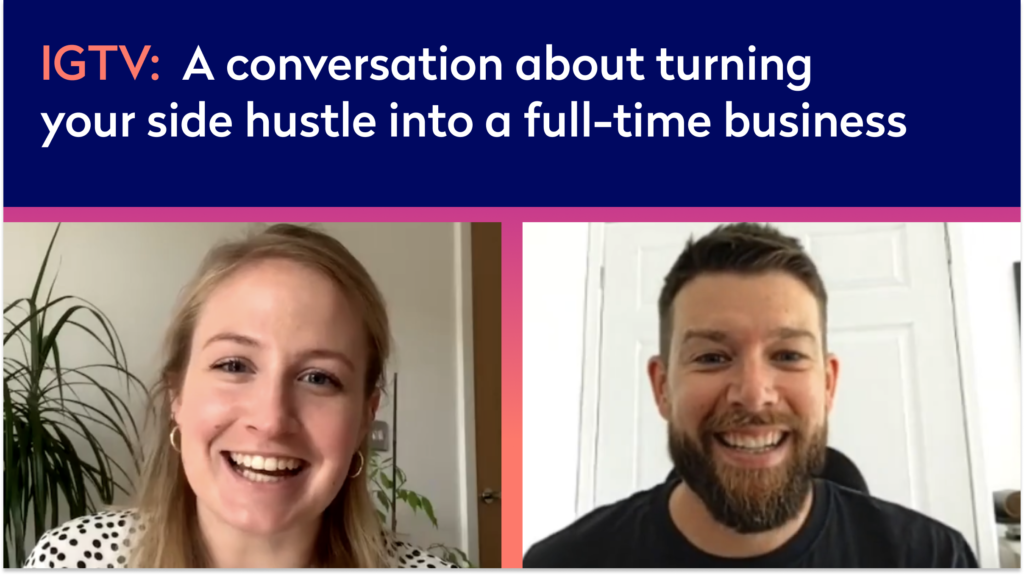 Listen again A conversation about turning your side hustle into a full-time business (Instagram Live)