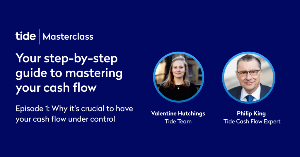 Your step-by-step guide to mastering your cash flow – Ep 1 (Tide Masterclass)